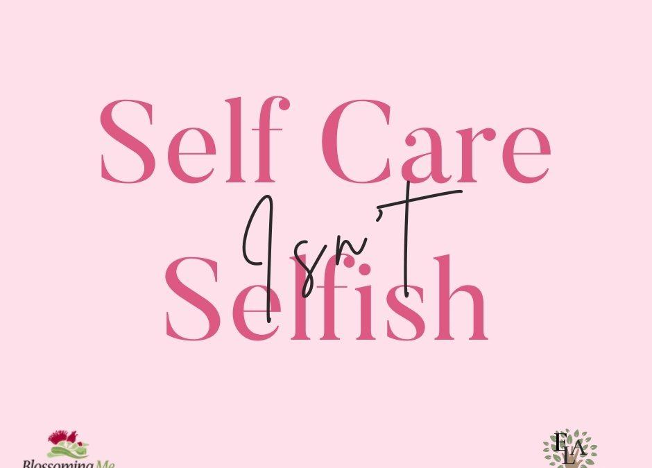 Is Self Care Selfish?
